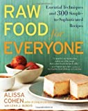 Leah J, Cohen, Alissa DuBois Raw Food for Everyone: Essential Techniques and 300 Simple-To-Sophisticated Recipes by DuBois, Leah J, Cohen, Alissa Reprint Edition (2011)
