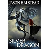 Silver Dragon (Blades of Leander) ~ Jason Halstead