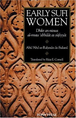 Early Sufi Women: Dhikr an-Niswa al-Muta'abbidat as-Sufiyyat