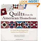 Quilts from the American Homefront: 121 Quilt Blocks Inspired by Letters from World War II