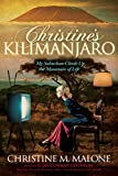 Christines Kilimanjaro: My Suburban Climb Up the Mountain of Life