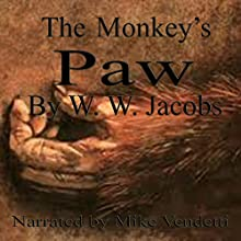 The Monkey's Paw (       UNABRIDGED) by W. W. Jacobs Narrated by Mike Vendetti
