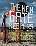 The New Gatekeepers: Emerging Challenges to Free Expression in the Arts (0974638307) by Adler, Amy