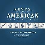 Seven American Stories   Walter D. Edmonds