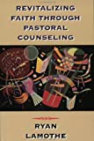 img - for Revitalizing Faith Through Pastoral Counseling book / textbook / text book