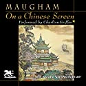 On a Chinese Screen Audiobook by W. Somerset Maugham Narrated by Charlton Griffin