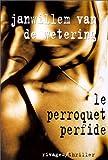 echange, troc Janwillem Van de Wetering - Le Perroquet perfide