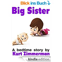 Big Sister (A rhyming story about sibling jealousy and love)