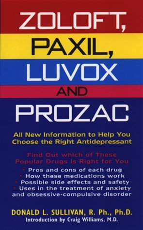 zoloft-paxil-luvox-and-prozac-all-new-information-to-help-you-choose-the-right-antidepressant-by-don
