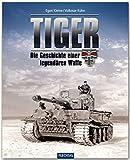 ZEITGESCHICHTE - Tiger - Die Geschichte einer legendären Waffe 1942-1945 - FLECHSIG Verlag (Flechsig - Geschichte/Zeitgeschichte)