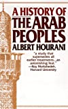 History of the Arab Peoples (1567312160) by Hourani, Albert