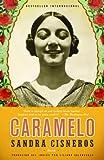 Caramelo: En Espanol (Spanish Edition) (1400030994) by Cisneros, Sandra