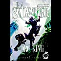 The Orc King: Forgotten Realms: Transitions, Book 1 (       UNABRIDGED) by R. A. Salvatore Narrated by Mark Bramhall