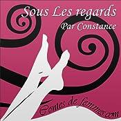 Sous les regards (Contes de Femmes) |  Constance
