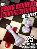 img - for The Craig Kennedy Scientific Detective Megapack: 25 Classic Tales of Detection book / textbook / text book