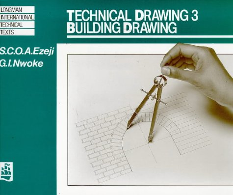 Technical Drawing 3: Building Drawing (Longman International Technical Texts) (v. 3)