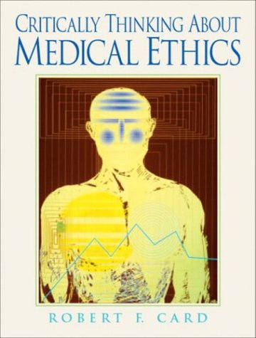 Critically Thinking About Medical Ethics