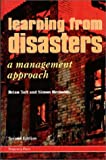Learning from Disasters: A Management Approach (1899287051) by Toft, Brian