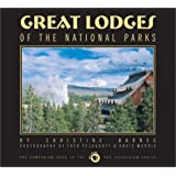 Great Lodges of the National Parks: The Companion Book to the PBS Television Series ~ Christine Barnes