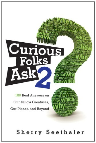 Curious Folks Ask 2: 188 Real Answers On Our Fellow Creatures, Our Planet, And Beyond (Ft Press Science)