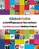 vignette de 'Abécédaire scientifique pour les curieux (Mathieu Vidard)'