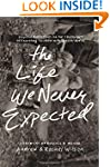The Life We Never Expected: Hopeful R...