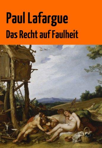 """Paul Lafargue - Paul Lafargue: """"Das Recht auf Faulheit"""" (German Edition)"""