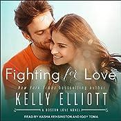 Fighting for Love: Boston Love Series, Book 2   Kelly Elliott