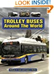 Trolley Buses Around the World: A Pho...