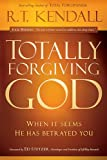 img - for Totally Forgiving God: When it Seems He Has Betrayed You book / textbook / text book
