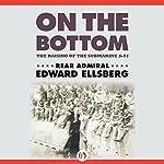 On the Bottom: The Raising of the Submarine S-51 | Edward Ellsberg