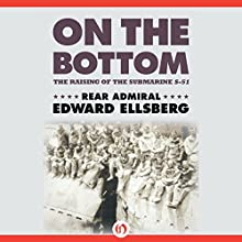 On the Bottom: The Raising of the Submarine S-51 Audiobook by Edward Ellsberg Narrated by Stephen Hoye