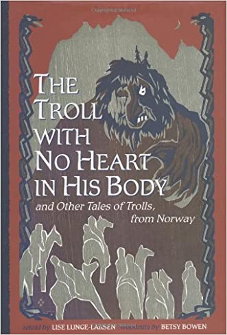 The Troll With no Heart in His Body written by Lise Lunge-Larsen