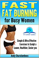 Fast Fat Burning for Busy Women (The Expert Series)