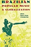Brazilian Popular Music and Globalization