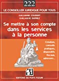 echange, troc Guillaume Duprez, Gallianne Coudert - Se mettre à son compte dans les services à la personne : Cadres pratique, juridique, social et fiscal