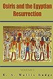 Osiris and the Egyptian Resurrection: Volume I