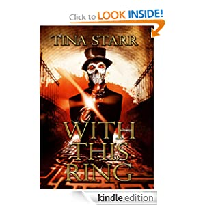 Free Kindle Book: With This Ring, by Tina Starr. Publication Date: October 15, 2012