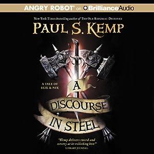 A Discourse in Steel: A Tale of Egil and Nix, Book 2 | [Paul S. Kemp]