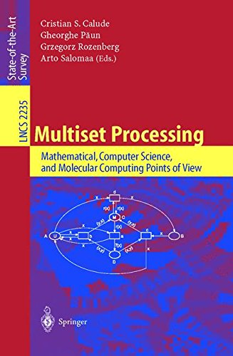 Multiset Processing: Mathematical, Computer Science, and Molecular Computing Points of View (Lecture Notes in Computer S