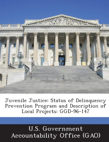 Juvenile Justice: Status of Delinquency Prevention Program and Description of Local Projects: Ggd-96-147