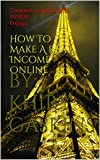 How To Make A Real Income Online: Contains a special gift INSIDE Enjoys
