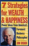 7 Strategies for Wealth & Happiness: Power Ideas from Americas Foremost Business Philosopher