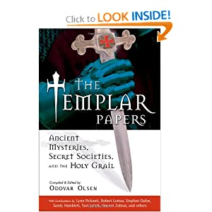 The Templar Papers: Ancient Mysteries, Secret Societies, and the Holy
