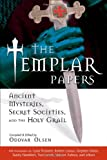 img - for The Templar Papers: Ancient Mysteries, Secret Societies, and the Holy Grail book / textbook / text book