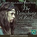The Vanishing of Ruth Audiobook by Janet MacLeod Trotter Narrated by Claire Jones