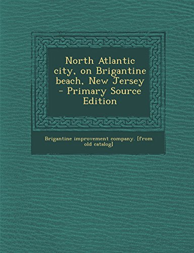 North Atlantic City, on Brigantine Beach, New Jersey - Primary Source Edition PDF