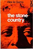 The Stone Country (African Writers Series No. 152) (0435901524) by Alex la Guma