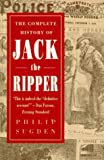 The Complete History of Jack the Ripper (0786702761) by Philip Sugden