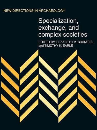 Specialization, Exchange and Complex Societies (New Directions in Archaeology)